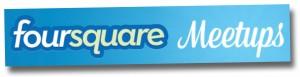 Foursquare Meetups